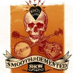 Smooth & Demented Show-Black Texas Death