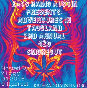 Adventures In Tacoland 3rd Annual 420 Smokeout 04-20-16   9-11pm cst