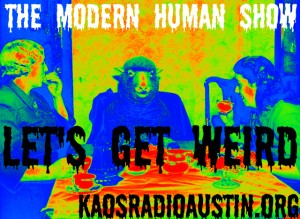 The Modern Human Show LIVE 1 to 5 pm cst 07-03-16