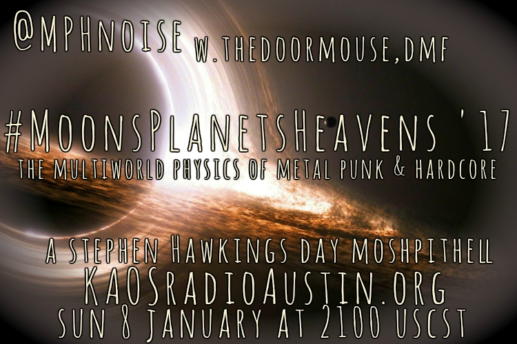 Moons Planets Heavens 2017 edition of the Mosh Pit Hell – Stephen Hawking's Day