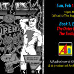 (What Is) The Super-MAD! Mxyz?! ~ Book 1, Ep. 3: The Outer Limits of…The Twilight Zone! ~ Airtime: Feb. 12th, 10pm-Mid, EST!