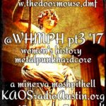 WHMPH vol.3 '17 edition of Mosh Pit Hell – Minerva edition of Women's History Month
