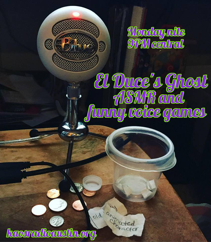 El Duce's Ghost EP 42 – 11-4-17 – ASMR and voice games
